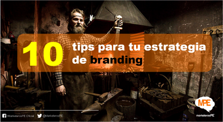 MarketerosPE-Carlos Mellado G-cmelladog-10-tips-branding