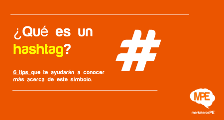 Que es un Hashtag, #MarketerosPE - Carlos Mellado G - cmelladog
