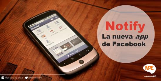 Notify-Facebook-app-MarketerosPE-Carlos Mellado G