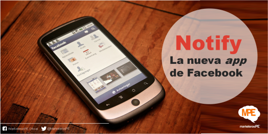 Notify-Facebook-app-MarketerosPE-Carlos Mellado G