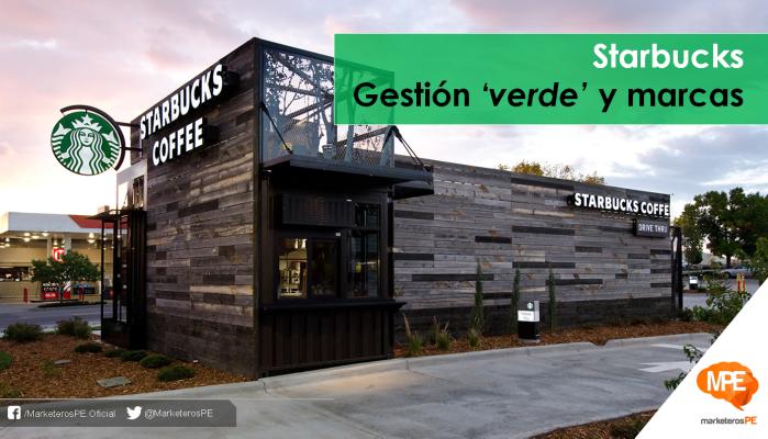 Starbucks Gestión verde-MarketerosPE-Carlos Mellado G
