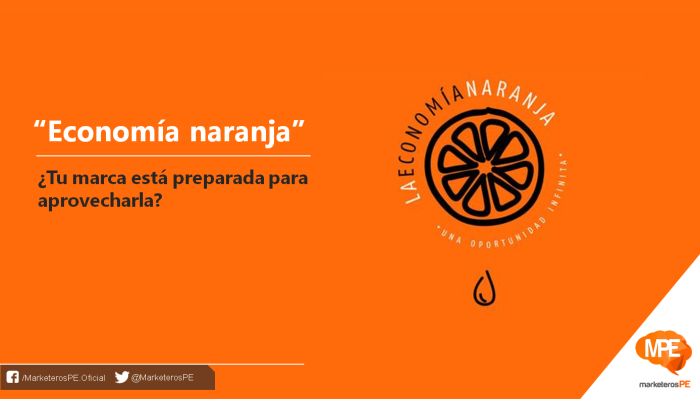 que-es-Economía-naranja-marcas-marketing-MarketerosPE-Carlos-Mellado-G