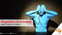 diagnostico-branding-que-le-duele-a-tu-marca-marketing-marketeros-peru-carlos-mellado-g-marketerospe-blogger