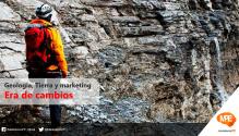 Geologia, Tierra y Marketing, era de cambios