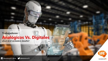 trabajadores-digitales-analogicos-transformacion-digital-marketing-tierra-marketerospe-carlos-mellado-g-marketing-blog-peru-marketing-blogger-peru-mercadologo